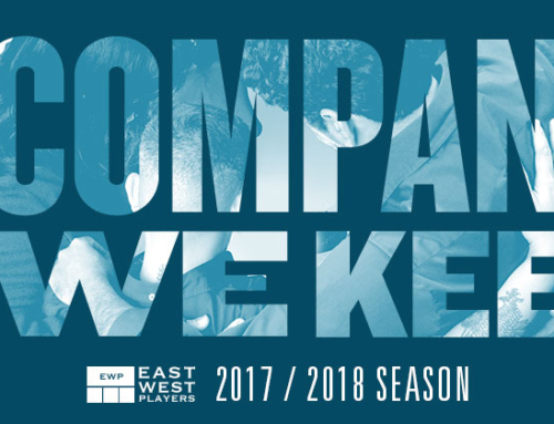 East West Players Announces 52nd Anniversary Season, THE COMPANY WE KEEP